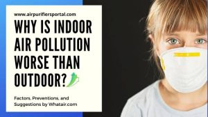 why is indoor air pollution worse than outdoor