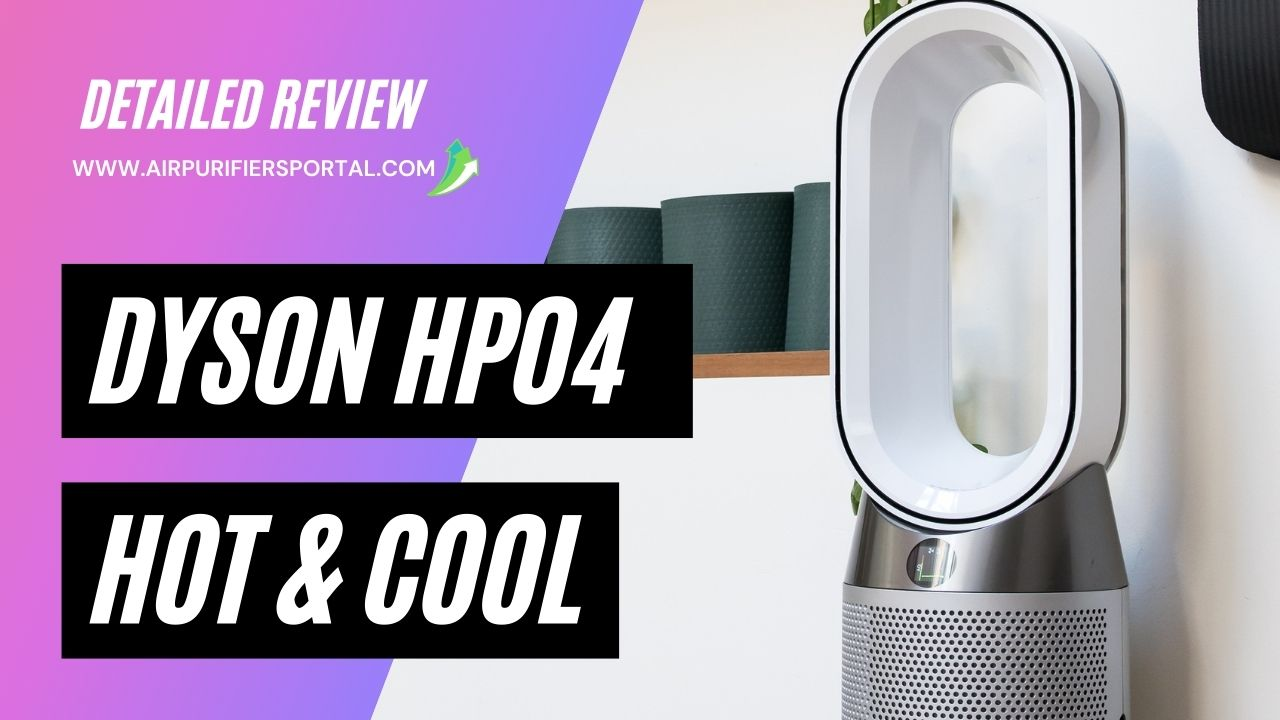 Dyson Pure Hot and Cool Air Purifier HP04 Review