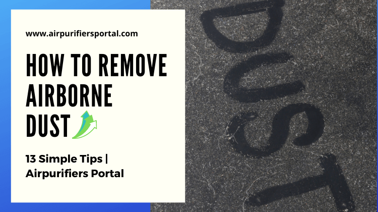 How to Remove Airborne Dust
